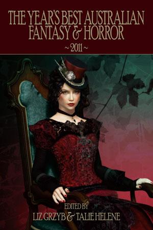 Editing: The Year's Best Australian Fantasy & Horror 2011